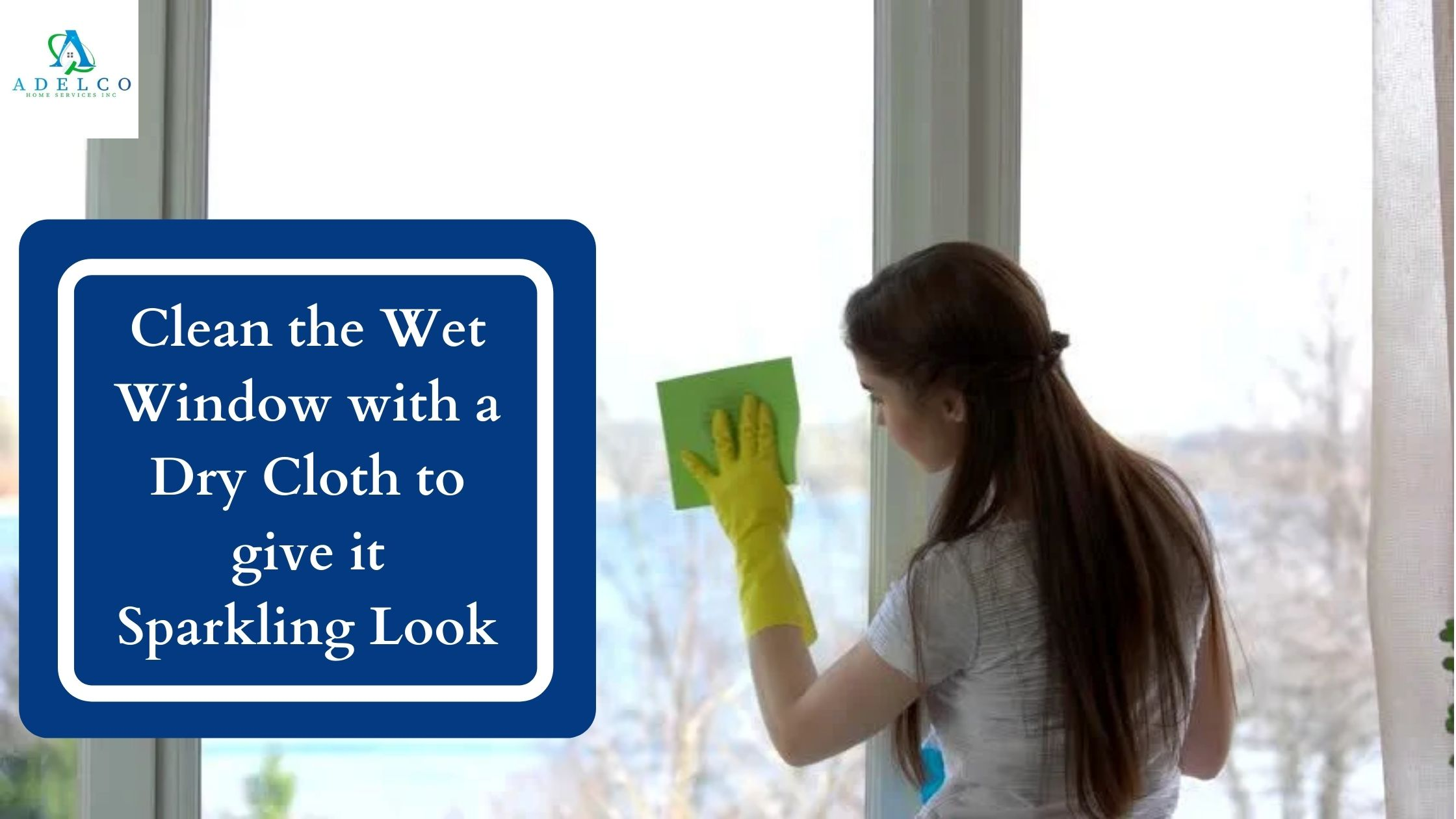 Clean the Wet Window with a Dry Cloth or Towel to Give it a Sparkling Look