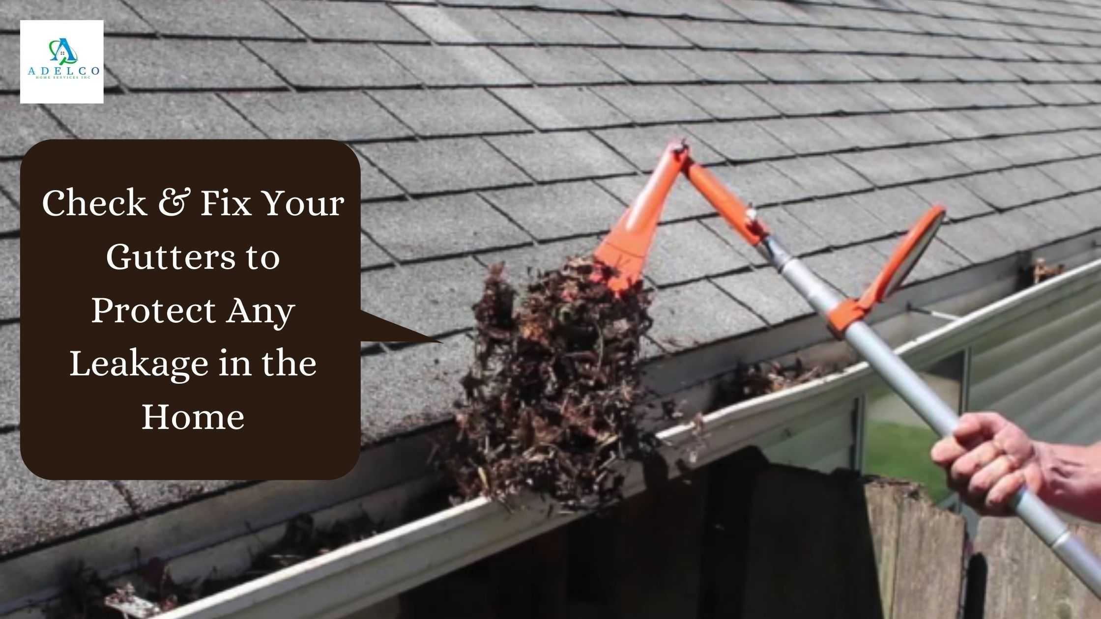 Check & Fix Your Gutters to Protect From Any Leakage