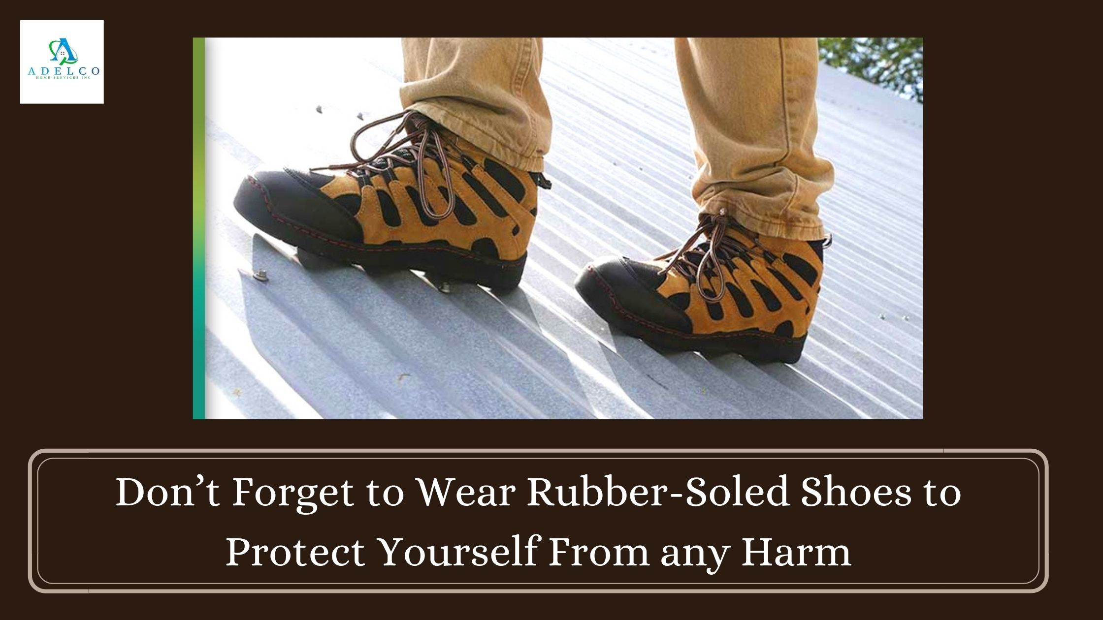 Don't Forget to Wear Rubber-Soled Shoes to Protect Your Home From Any Harm