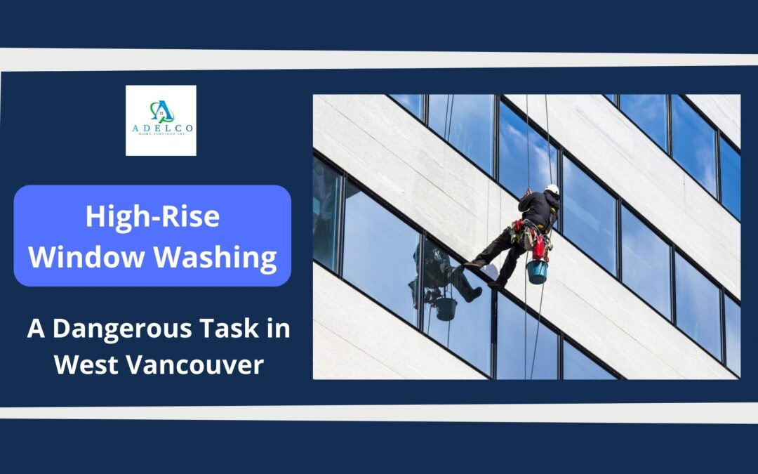 High-Rise Window Washing – A Dangerous Task in West Vancouver