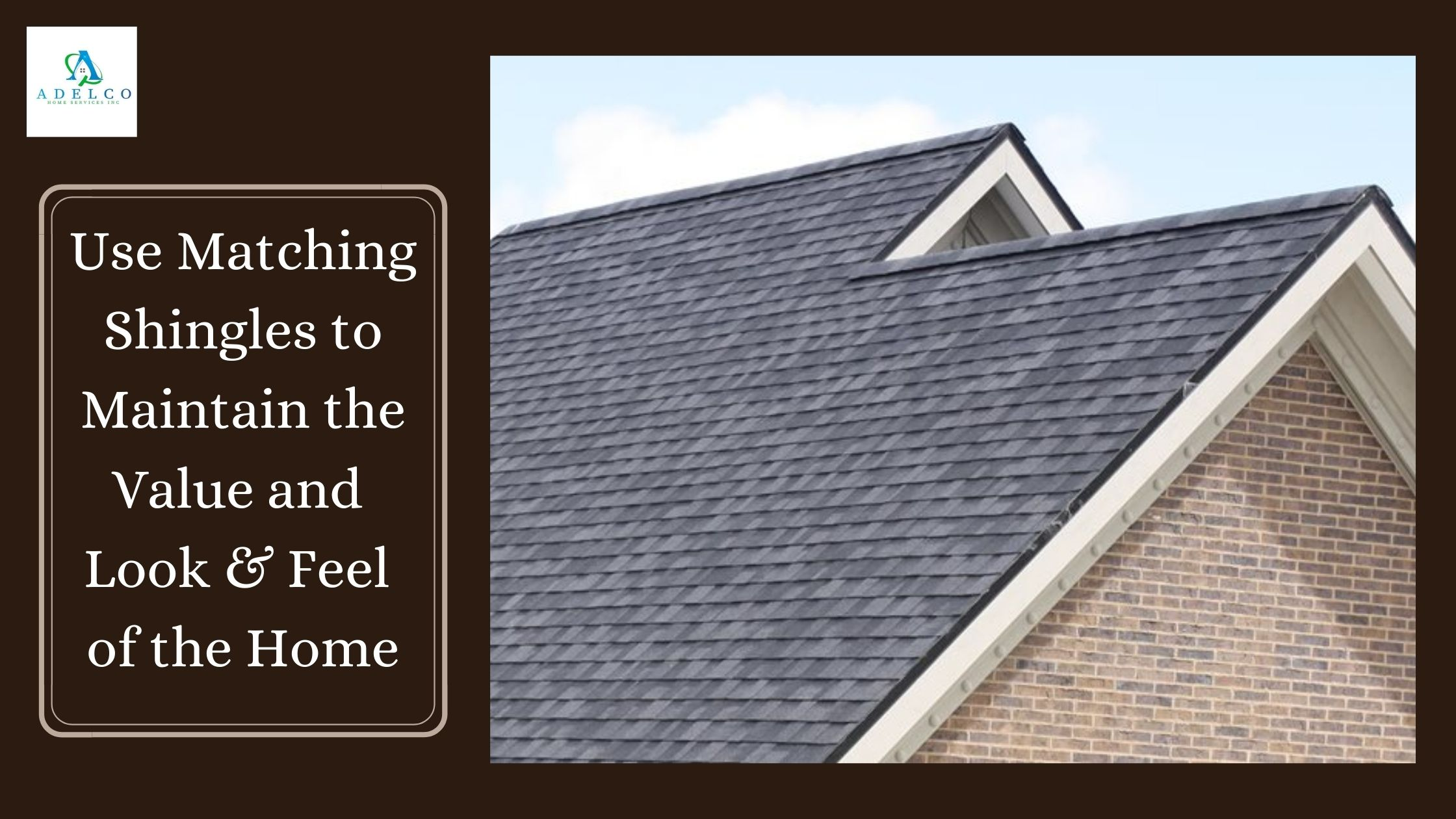 Make Use of Matching Shingles to Maintain the Value of Home