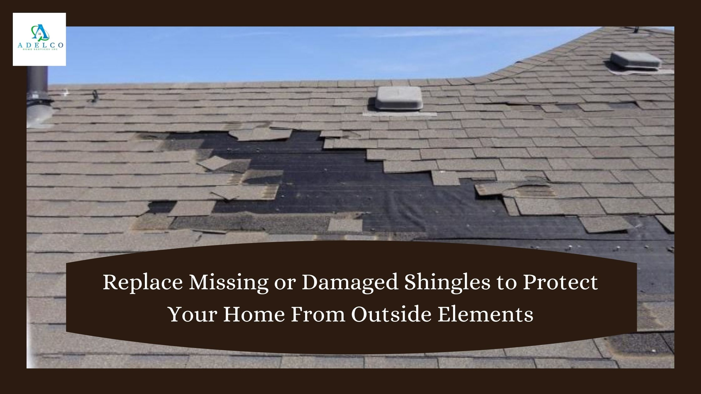 Replace Missing or Damaged Shingles to Protect Your Home From Outside Elements