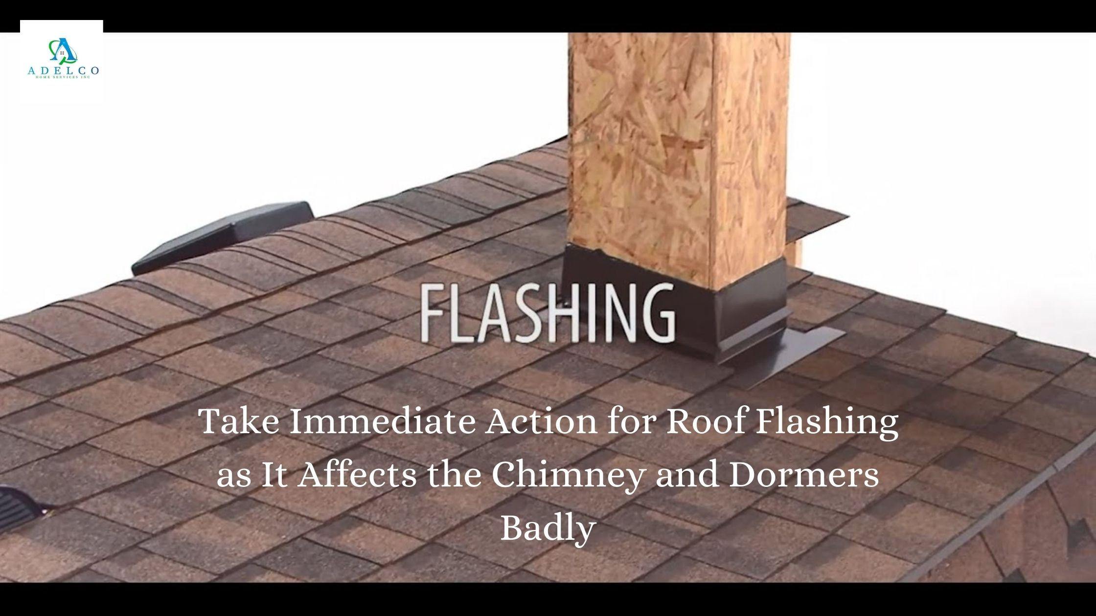 Take Immediate Action for Roof Flashing