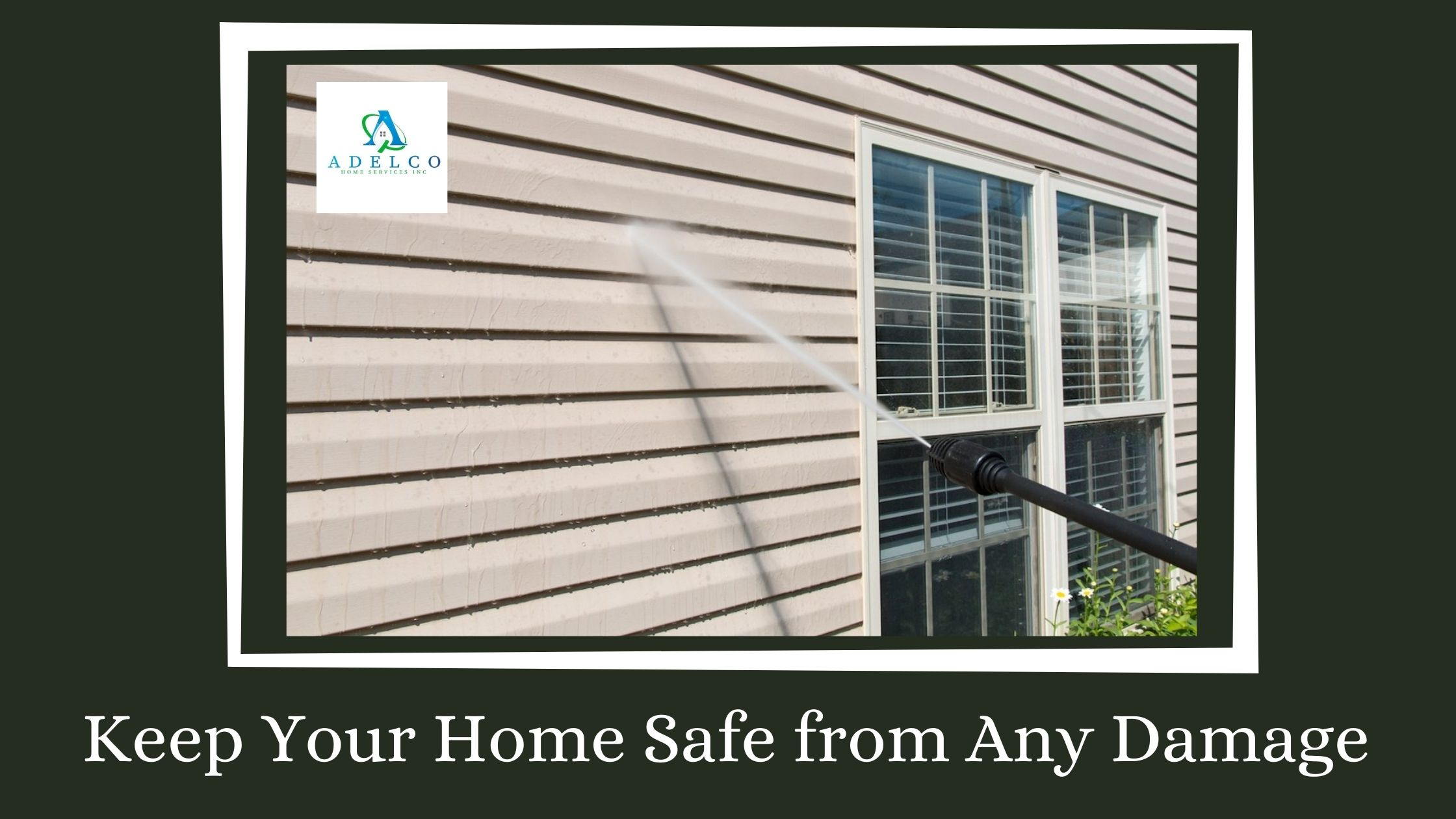 Keep Your Home Safe from Any Damage