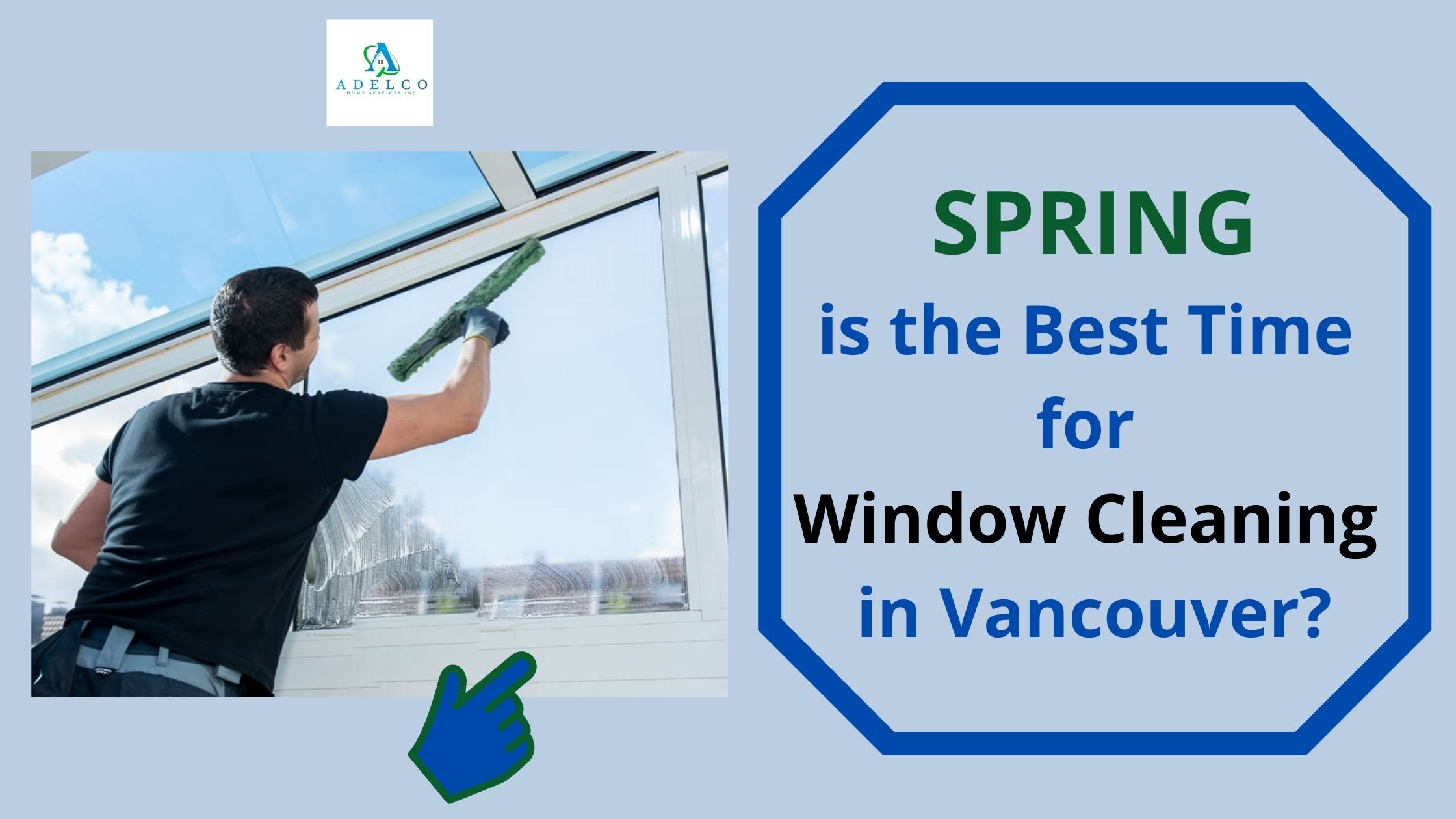Spring is the best time for window cleaning in Vancouver