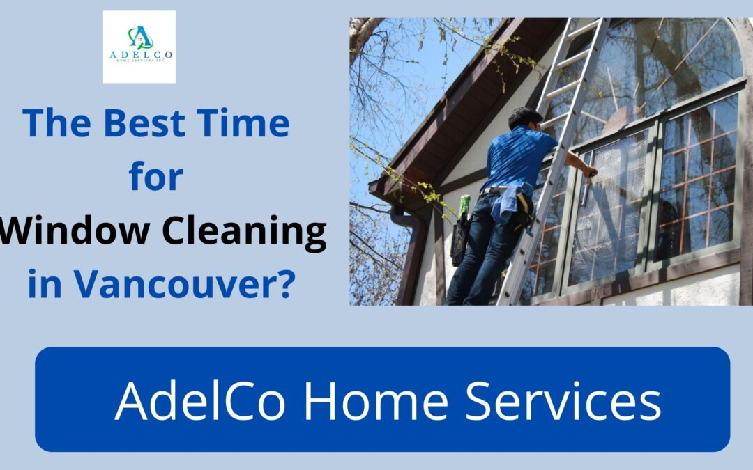 The Best Time for Window Cleaning in Vancouver
