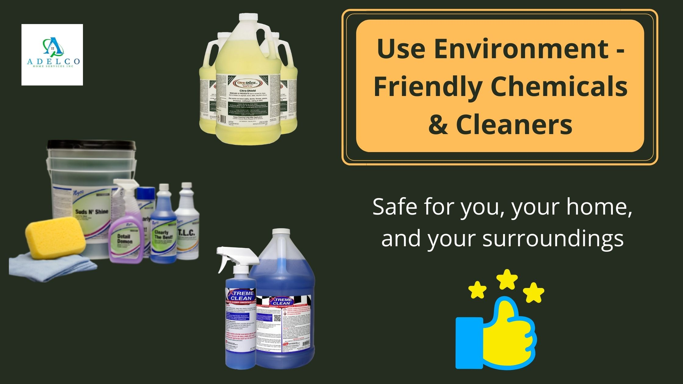 Use Environment - Friendly Chemicals & Cleaners