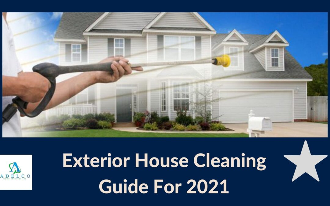 Best Exterior House Cleaning Guide for 2021