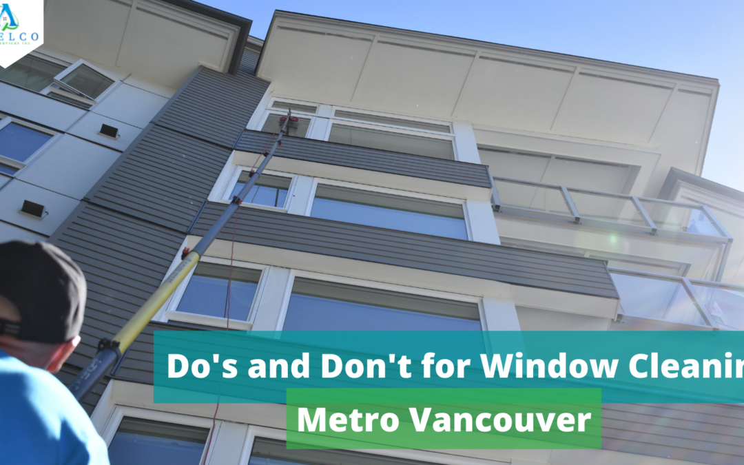 The Do's and Don'ts of Window Cleaning in Metro Vancouver