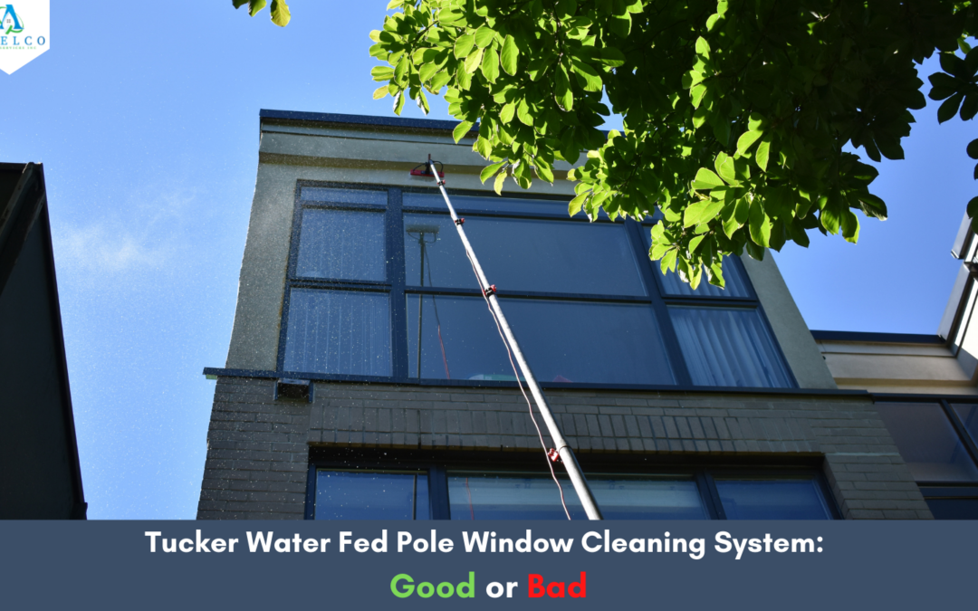 Tucker Water Fed Pole Window Cleaning System – Good or Bad?