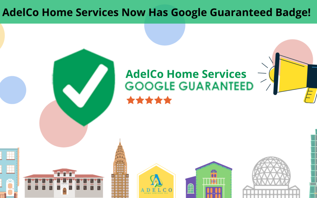 AdelCo Home Services Now Has Google Guaranteed Badge!