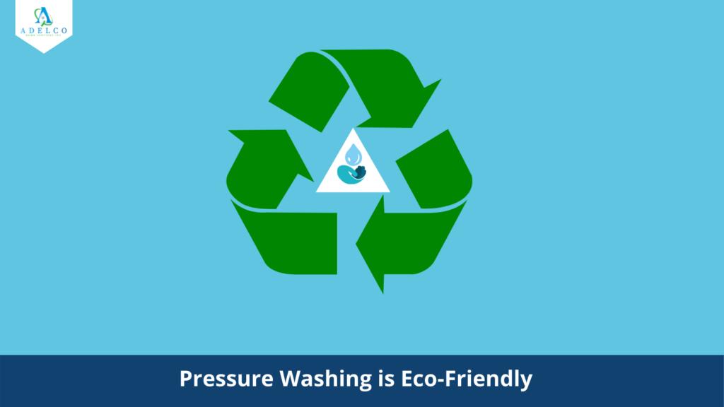 Eco-Friendly Pressure Washing