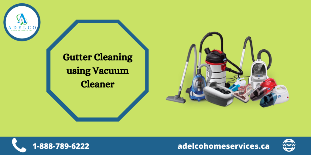 Gutter Cleaning using Vacuum Cleaner
