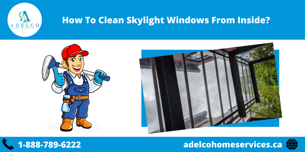 How To Clean Skylight Windows From Inside