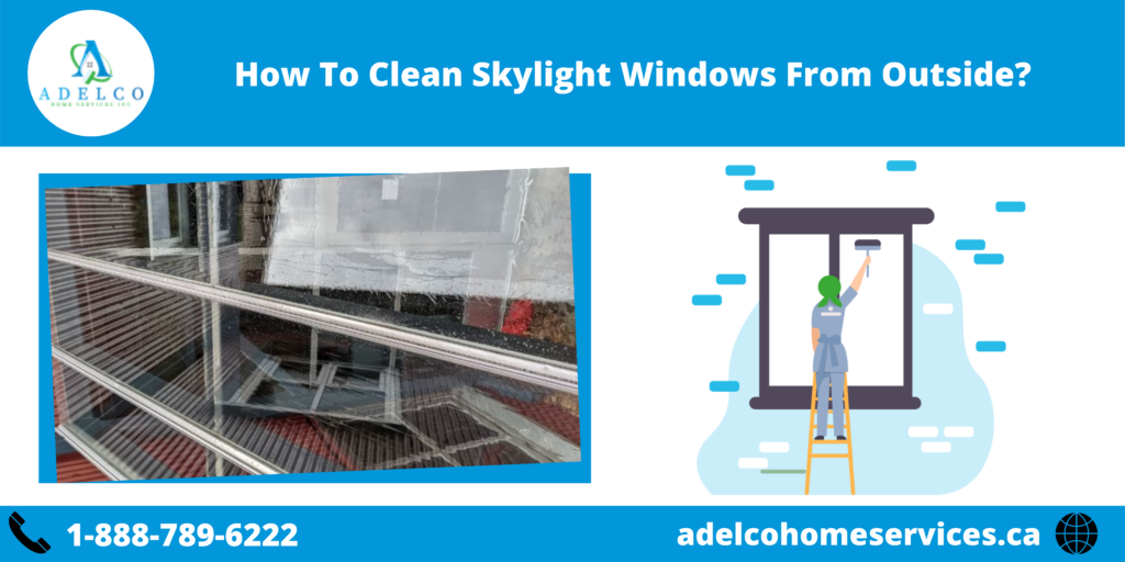 How To Clean Skylight Windows From Outside